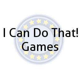 I Can Do That! Games