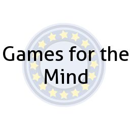 Games for the Mind